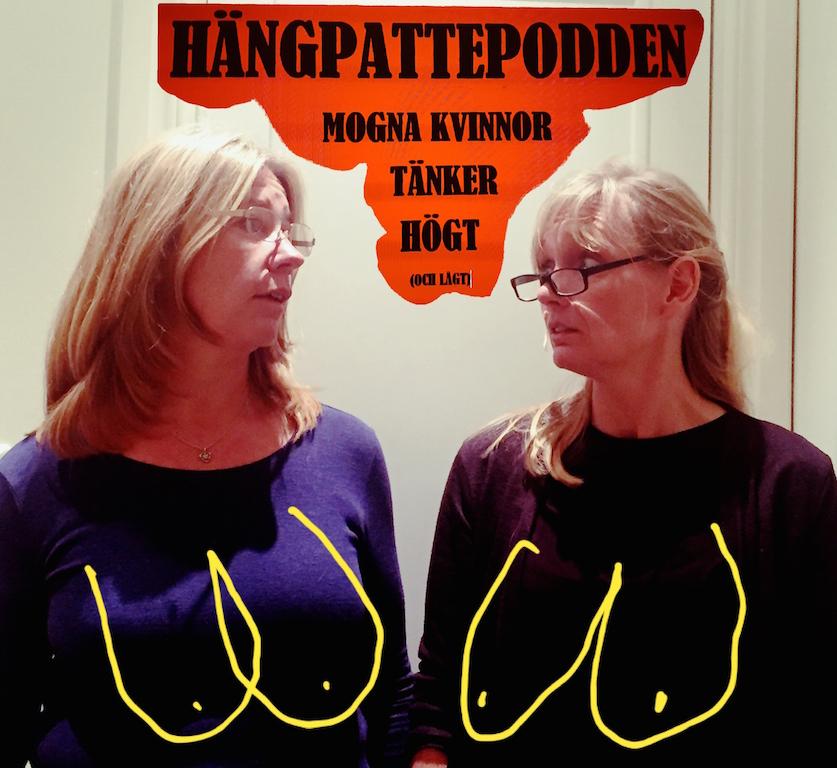 Hängpattepodden - mogna kvinnor tänker högt